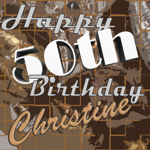 graphic with happy 50th birthday christine
